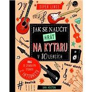 Jak se naučit hrát na kytaru v 10 lekcích - Kniha
