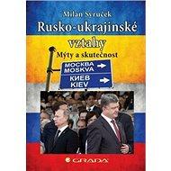 Rusko–ukrajinské vztahy: Mýty a skutečnost - Kniha