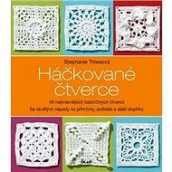 Háčkované čtverce: 46 nejkrásnějších babiččiných čtverců - Kniha