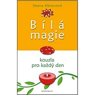 Bílá magie Kouzla pro každý den - Kniha