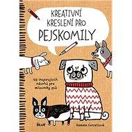 Kreativní kreslení pro pejskomily: 50 inspirujících návrhů pro milovníky psů - Kniha