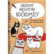 Kreativní kreslení pro kočkomily: 50 skvělých nápadů pro milovníky koček - Kniha