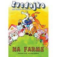Zvedajko na farme - Kniha