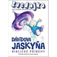 Zvedajko Dávidova jaskyňa: Biblické príbehy - Kniha