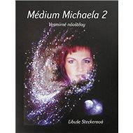 Médium Michaela Vesmírné návštěvy - Kniha