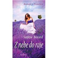 Z nebe do ráje: Román z Provence - Kniha