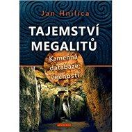 Tajemství megalitů: Kamenná databáze věčnosti - Kniha