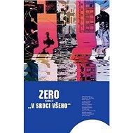 Zero V srdci všeho: Kniha 2 - Kniha
