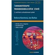 Farmakoterapie tromboembolických stavů: 3. rozšířené a aktualizované vydání