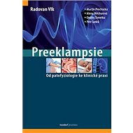 Preeklampsie: Od patofyziologie ke klinické praxi
