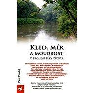 Klid, mír a moudrost v proudu řeky života - Kniha