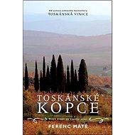 Toskánské kopce: Nový život ve starém kraji - Kniha
