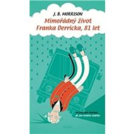 Mimořádný život Franka Derricka, 81 let - Kniha