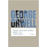 Úpadek anglické vraždy: Eseje III.: 1945-1946 - Kniha