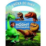 Hodný dinosaurus Knížka do ruky - Kniha