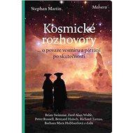 Kosmické rozhovory: Dialogy o povaze vesmíru a hledání skutečnosti - Kniha
