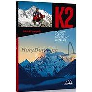K2: Poslední klenot mé Koruny Himálaje - Kniha