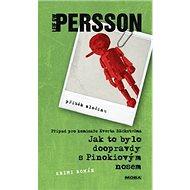 Jak to bylo doopravdy s Pinokiovým nosem: Případ pro komisaře Everta Backströma - Kniha