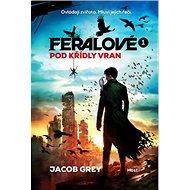 Feralové 1 Pod křídly vran - Kniha