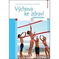 Výchova ke zdraví: 2., aktualizované vydání - Kniha