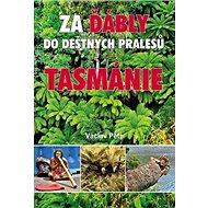 Za ďábly do deštných pralesů Tasmánie - Kniha