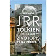 Fenomén J. R. R. Tolkien: Životopis Pána příběhů - Kniha