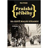 Pražské příběhy: Na cestě Malou Stranou - Kniha