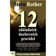 12 základních duchovních pravidel: Proces evoluce lidské duše - Kniha