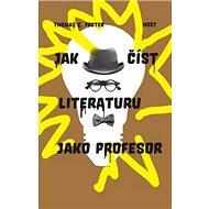 Jak číst literaturu jako profesor - Kniha