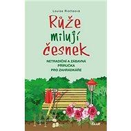 Růže milují česnek - Kniha