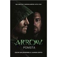 Arrow Pomsta: Z cyklu Arrow (1) - Kniha
