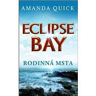 Eclipse Bay Rodinná msta: Zcyklu Městečko Eclipse Bay (1)