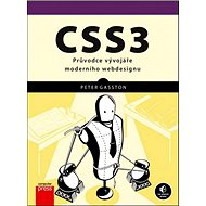 CSS3: Průvodce vývojáře mederního webdesignu - Kniha