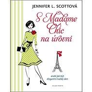 S Madame Chic na úrovni: aneb Jak být elegantní každý den - Kniha