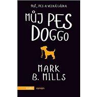 Můj pes Doggo: Muž, pes a velká láska - Kniha