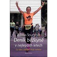 Deník běžkyně v nejlepších letech: Co vám o běhání nikdo neřekne - Kniha