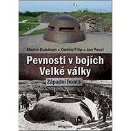 Pevnosti v bojích Velké války: Západní fronta - Kniha