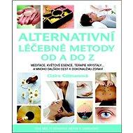 Alternativní léčebné metody od A do Z - Kniha