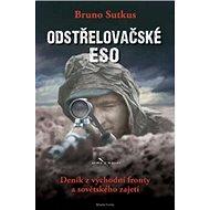 Odstřelovačské eso: Deník z východní fronty a sovětského zajetí - Kniha