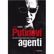 Putinovi agenti: Jak ruští špioni kradou tajemství - Kniha