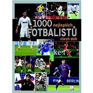 1000 nejlepších fotbalistů všech dob - Kniha