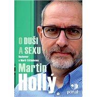 Martin Hollý O duši a sexu: Rozhovor s Marií Těthanovou - Kniha