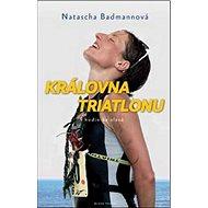 Královna triatlonu: 9 hodin ke slávě - Kniha