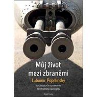 Můj život mezi zbraněmi - Kniha