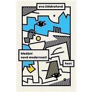 Hledání nové modernosti