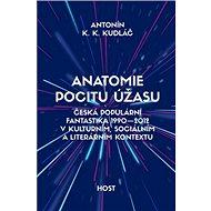 Anatomie pocitu úžasu: Česká populárnífantastika 1990-2012 - Kniha