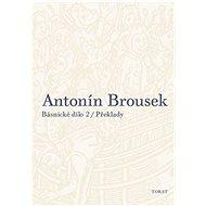 Antonín Brousek Básnické dílo: Překlady - Kniha