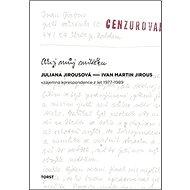 Ahoj Můj miláčku: Vzájemná korespondence z let 1977-1989 - Kniha