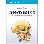 Anatomie 3: Třetí, upravené a doplněné vydání - Kniha