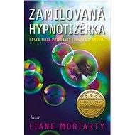 Zamilovaná hypnotizérka: Láska může připravit člověka o rozum